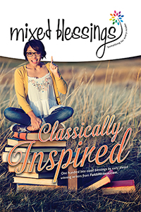 Mixed Blessings—Classically Inspired